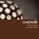 CHICANE-nomoreIsleep
