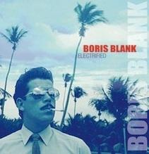BORIS BLANK Electrified