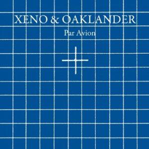 Xeno&Oaklander-ParAvion