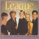 HUMAN LEAGUE Need Your Loving