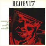 HEAVEN 17 Crushed By The Wheels Of Industry 12
