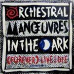 OMD Forever Live & Die 12