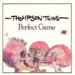 THOMPSON TWINS Perfect Game