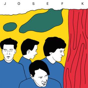 JOSEF K It's Kinda Funny