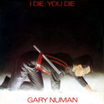 GARY NUMAN I Die You Die